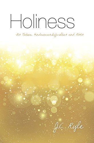 9781909611801: Holiness: Its nature, hindrances, difficulties and roots