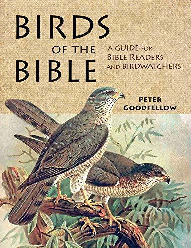 9781909612143: Birds of the Bible: A Guide for Bible Readers and Birdwatchers