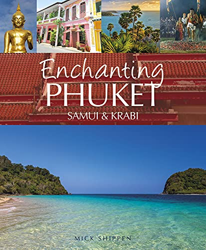 9781909612181: Enchanting Phuket, Samui & Krabi (Enchanting Asia)