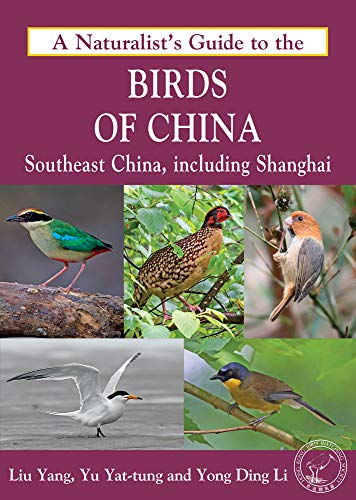 A Naturalist's Guide to the Birds of China, Southeast: Yong, Ding Li