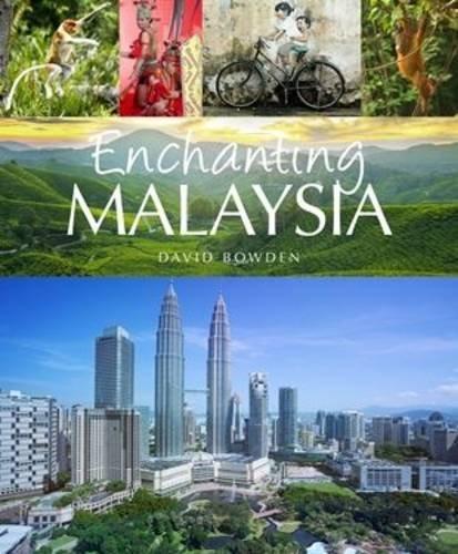 Enchanting Malaysia (Enchanting Asia): David Bowden