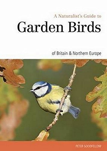 Naturalst's Guide to the Garden Birds of Britain & Northern (Naturalist's Guides): ...