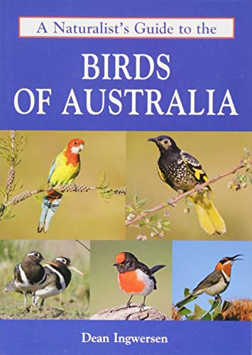 9781909612488: A Naturalist's Guide to the Birds of Australia