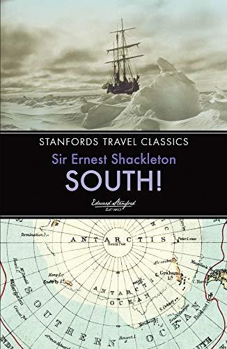 South!: The Story of Shackleton's Last Expedition 1914-1917: Shackleton, Ernest
