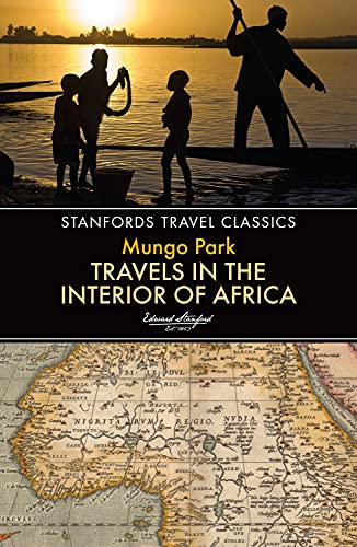 9781909612785: Travels in the Interior of Africa (Stanfords Travel Classics)