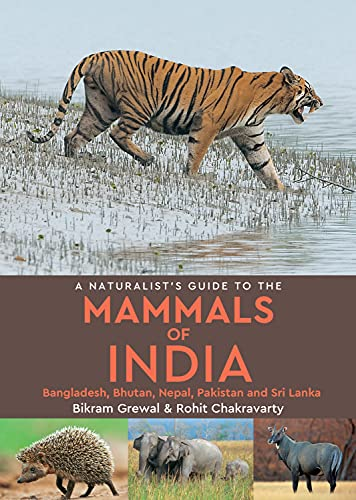 A Naturalist's Guide to the Mammals of: Grewal, Bikram