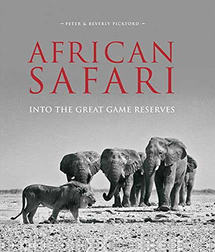 African Safari: Into the Great Game Reserves (Hardcover): Peter And Beverly Pickford