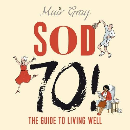 9781909613362: SOD 70!: The Guide to Living Well