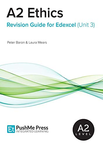 A2 Ethics Revision Guide for Edexcel (Unit 3): Baron, Peter; Mears, Laura