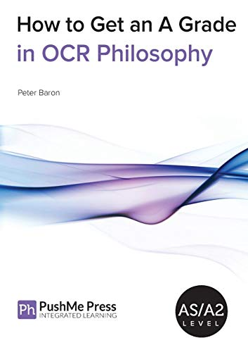 How to Get an A Grade in OCR Philosophy (How to Get An a Grade in Philo): Poxon, Brian