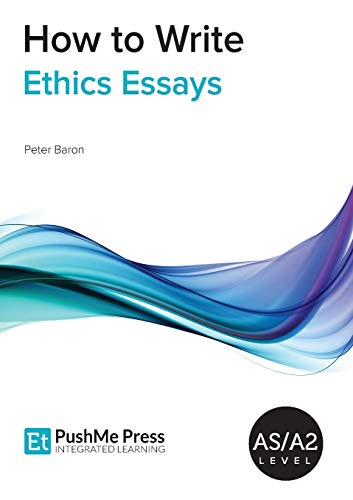 How to Write Ethics Essays: Baron, Peter