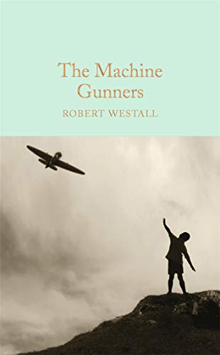 9781909621527: The Machine Gunners (Macmillan Collector's Library)