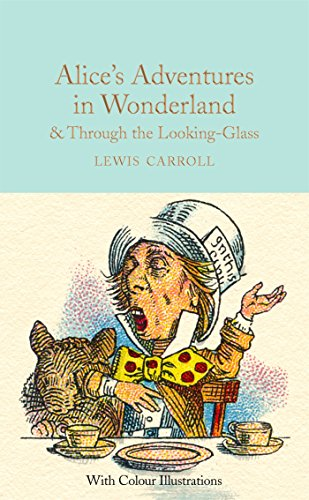 9781909621589: Alice's Adventures in Wonderland and Through the Looking-Glass: Colour Illustrations (Macmillan Collector's Library)