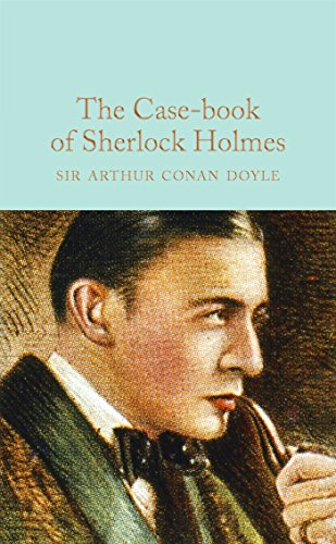 9781909621756: The Case-Book of Sherlock Holmes (Macmillan Collector's Library)