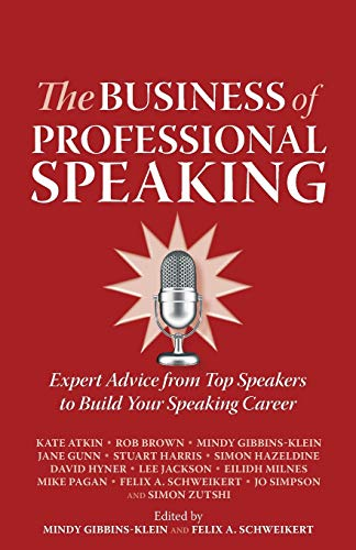 The Business of Professional Speaking: Expert Advice: Kate Atkin; Rob