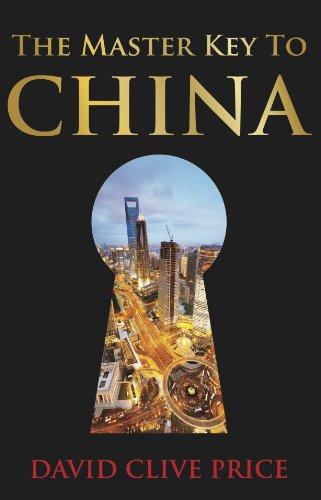 The Master Key to China: David Clive Price