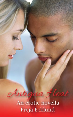9781909624375: Antigua Heat - An Erotic Novella