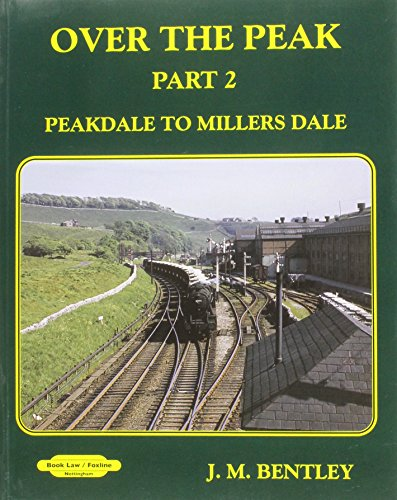 9781909625006: Over the Peak: Part 2: Peak Dale to Millers Dale