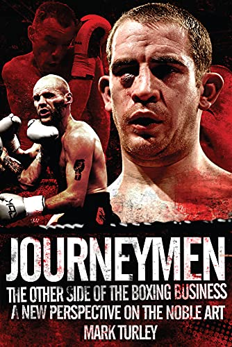 9781909626539: Journeymen: The Other Side of the Boxing Business, a New Perspective on the Noble Art