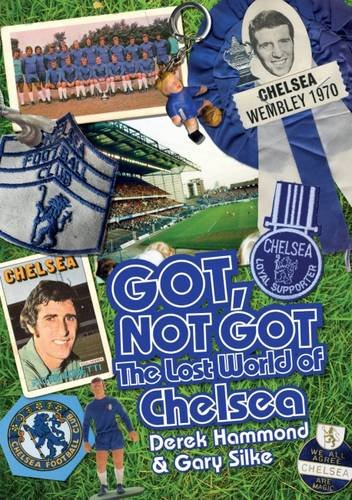 9781909626607: The Lost World of Chelsea (Got, Not Got)