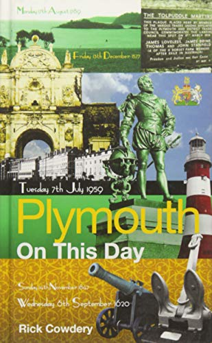 Plymouth on This Day: History, Facts & Figures from Every Day of the Year: Cowdery, Rick