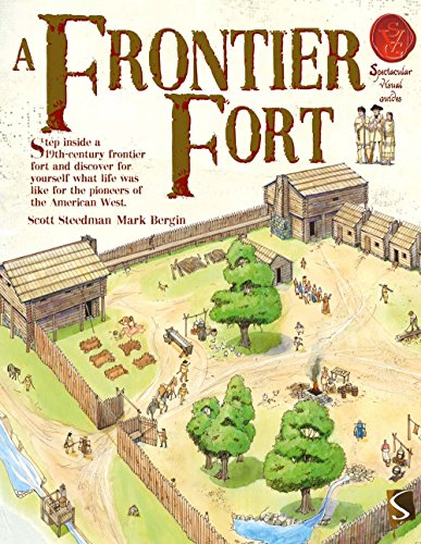 9781909645103: A Frontier Fort (Spectacular Visual Guides)