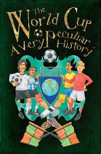 The World Cup, A Very Peculiar History: David Arscott