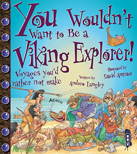 9781909645233: You Wouldn't Want to be a Viking Explorer!