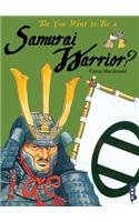 Do You Want to Be a Samurai Warrior? (Hardcover): Fiona MacDonald