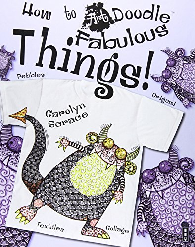 Fabulous Things! (How to Art Doodle): Carolyn Scrace