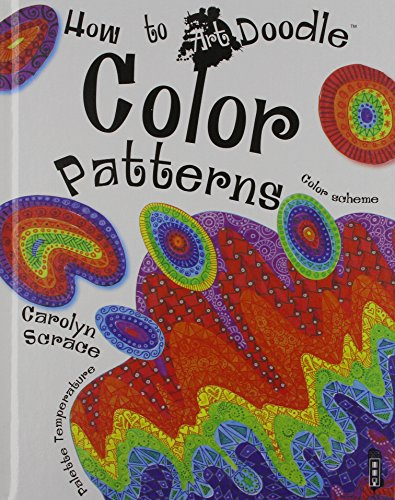 Color Patterns (How to Art Doodle): Scrace, Carolyn