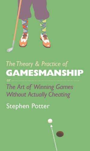 9781909653146: The Theory and Practice of Gamesmanship: or the Art of Winning Games without Actually Cheating