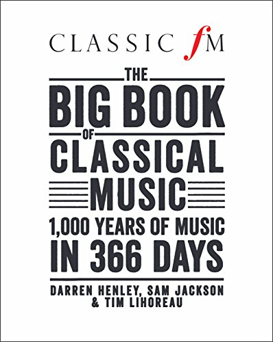 9781909653269: The Big Book of Classical Music: 1000 Years of Classical Music in 366 Days