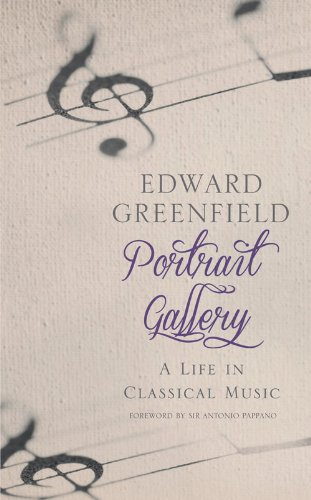 Portrait Gallery: A Life in Classical Music: Greenfield, Edward; Pappano, Sir Antonio