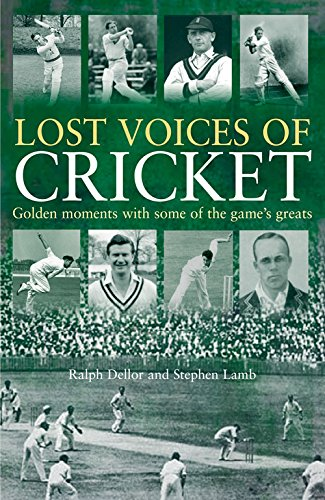 Lost Voices of Cricket: Ralph Dellor; Stephen Lamb