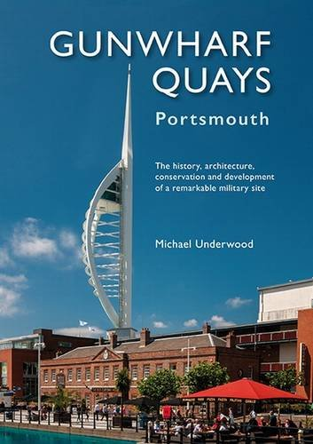 Gunwharf Quays: The History, Architecture, Conservation and: Underwood, Michael