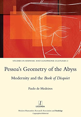 9781909662070: Pessoa's Geometry of the Abyss: Modernity and the Book of Disquiet (Studies in Hispanic and Lusophone Cultures)