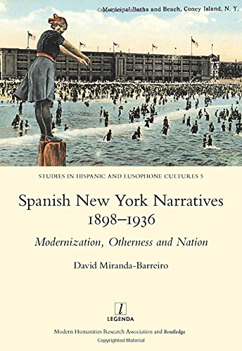 9781909662155: Spanish New York Narratives 1898-1936: Modernization, Otherness and Nation (Studies in Hispanic and Lusophone Cultures)