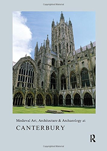 9781909662209: Medieval Art, Architecture & Archaeology at Canterbury (The British Archaeological Association Conference Transactions)