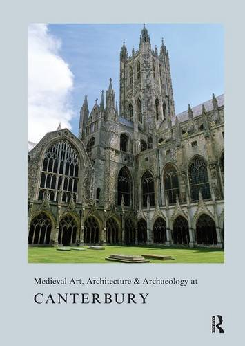 9781909662216: Medieval Art, Architecture & Archaeology at Canterbury (The British Archaeological Association Conference Transactions)