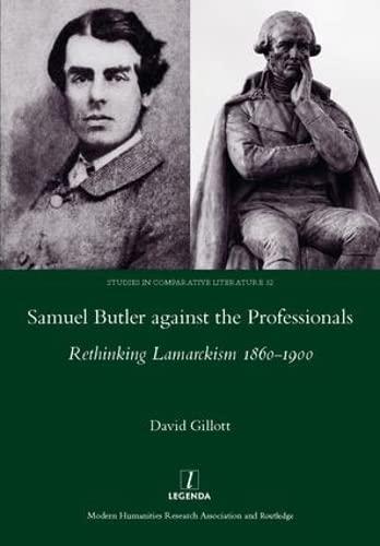 9781909662254: Samuel Butler against the Professionals: Rethinking Lamarckism 1860-1900 (Studies in Comparative Literature)