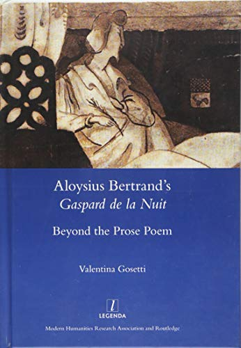 9781909662834: Aloysius Bertrand's Gaspard de la Nuit: Beyond the Prose Poem (Legenda)