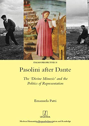 9781909662933: Pasolini after Dante: The 'Divine Mimesis' and the Politics of Representation (Italian Perspectives)