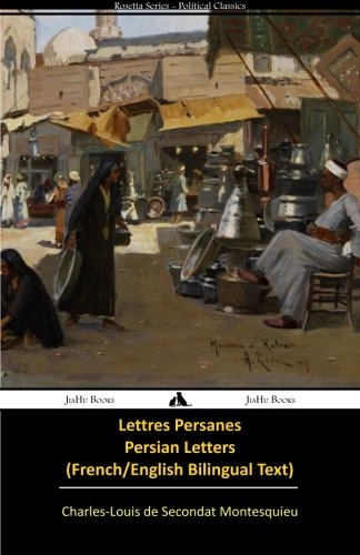 Lettres Persanes/Persian Letters (French-English Bilingual Text): Montesquieu, Charles-Louis De