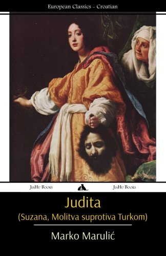 Judita (Suzana, Molitva Suprotiva Turkom): Marulic, Marko