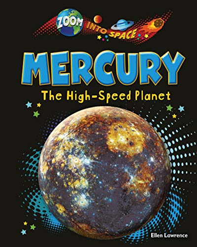 Mercury: The High-Speed Planet: Lawrence, Ellen