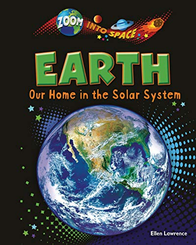9781909673069: Earth: Our Home in the Solar System (Zoom Into Space (Ruby Tuesday Books))