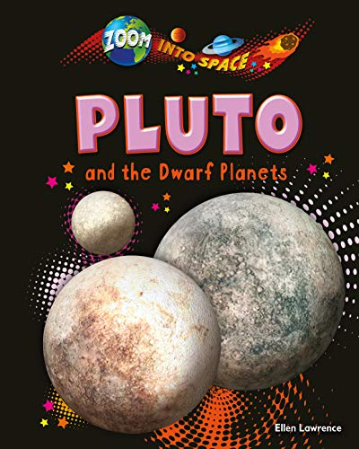 9781909673205: Pluto and the Dwarf Planets (Zoom into Space)