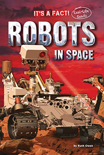 Robots in Space (It's a Fact: Real Life Reads): Owen, Ruth