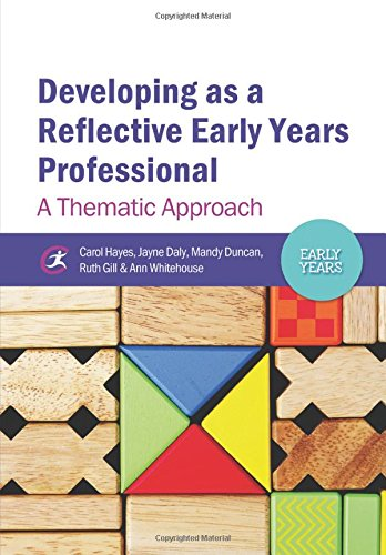 9781909682214: Developing as a Reflective Early Years Professional: A Thematic Approach